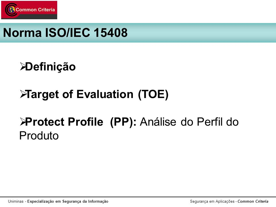 Norma ISO/IEC 15408 Definição Target of Evaluation (TOE)