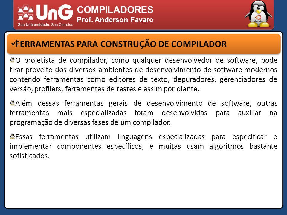 FERRAMENTAS PARA CONSTRUÇÃO DE COMPILADOR