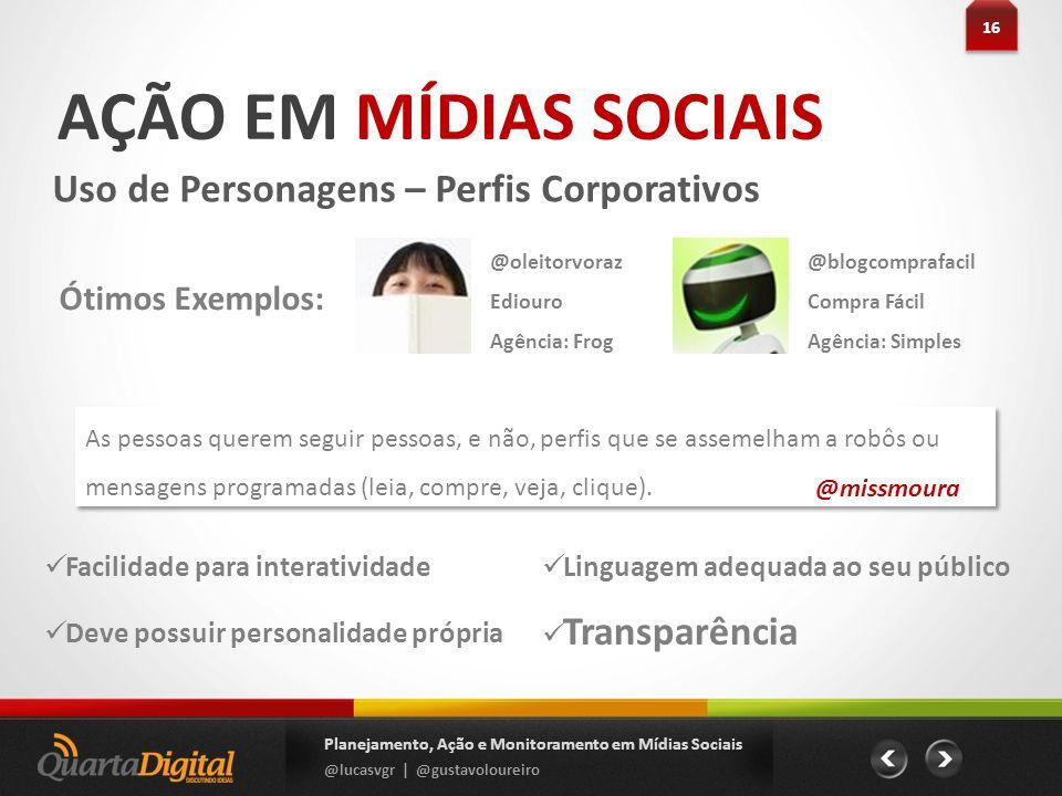 AÇÃO EM MÍDIAS SOCIAIS Uso de Personagens – Perfis Corporativos
