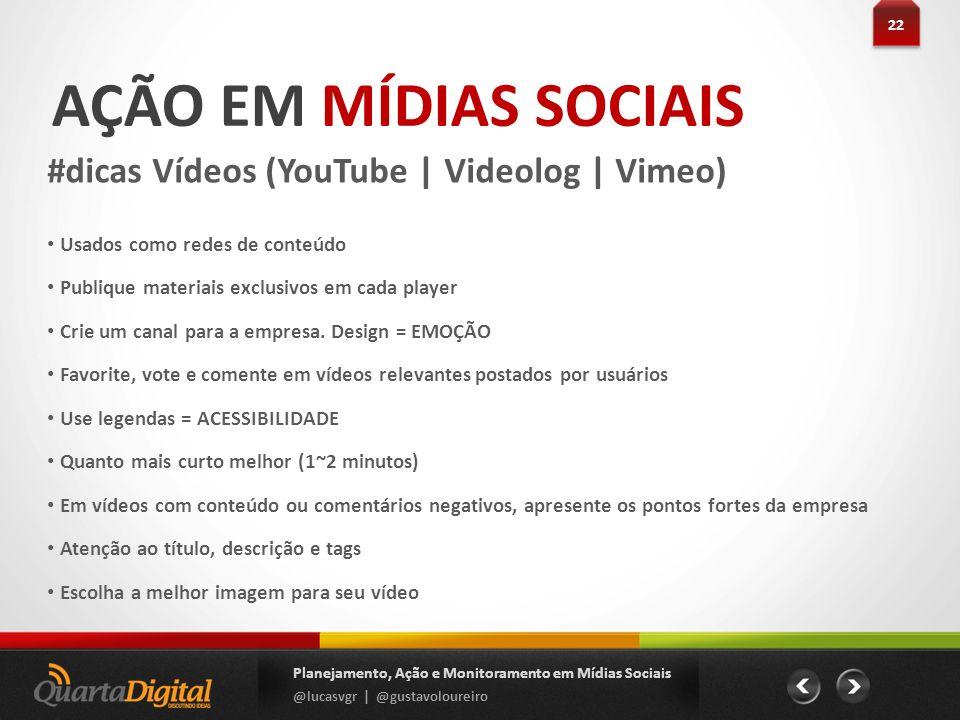 AÇÃO EM MÍDIAS SOCIAIS #dicas Vídeos (YouTube | Videolog | Vimeo)