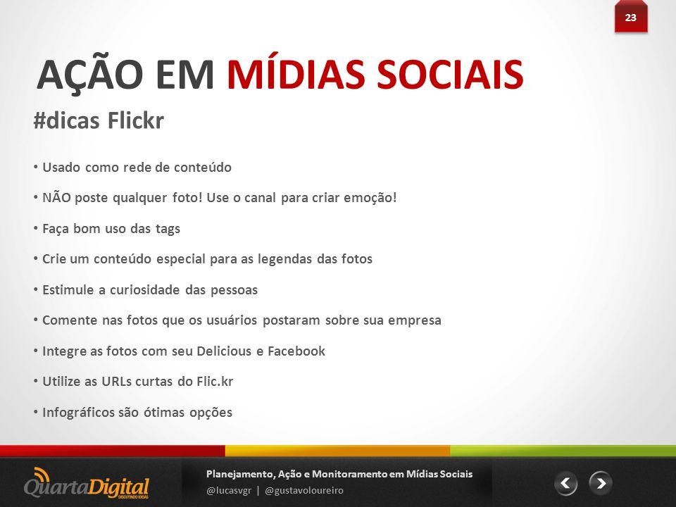 AÇÃO EM MÍDIAS SOCIAIS #dicas Flickr Usado como rede de conteúdo