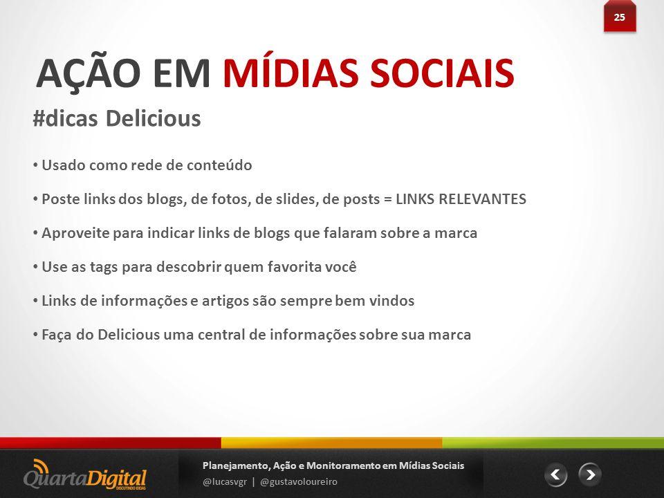 AÇÃO EM MÍDIAS SOCIAIS #dicas Delicious Usado como rede de conteúdo