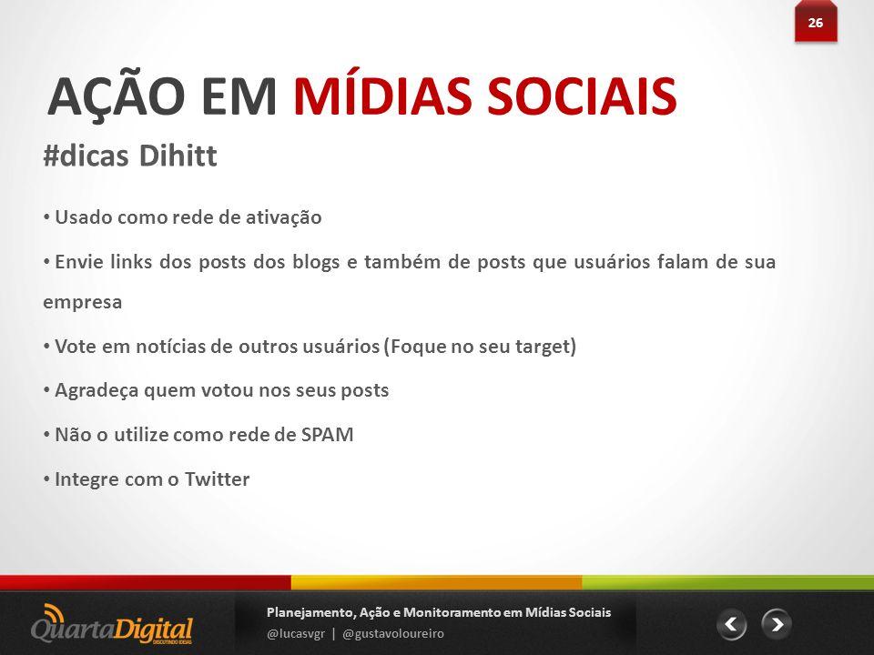 AÇÃO EM MÍDIAS SOCIAIS #dicas Dihitt Usado como rede de ativação