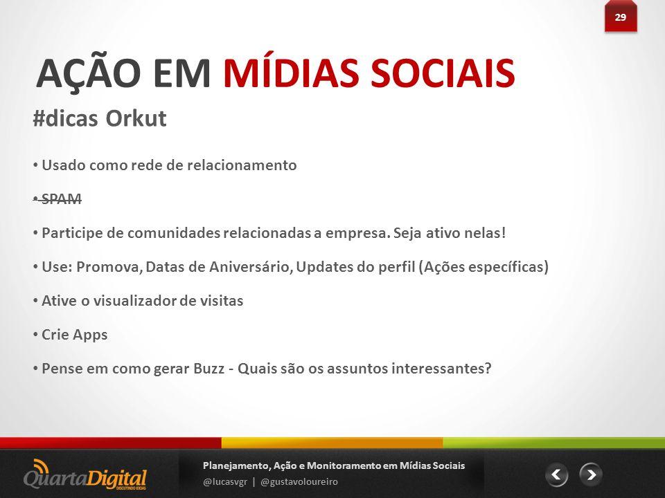 AÇÃO EM MÍDIAS SOCIAIS #dicas Orkut Usado como rede de relacionamento