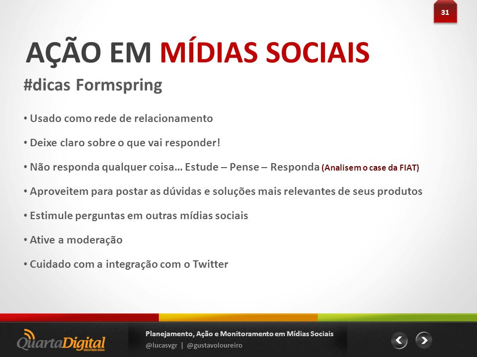 AÇÃO EM MÍDIAS SOCIAIS #dicas Formspring