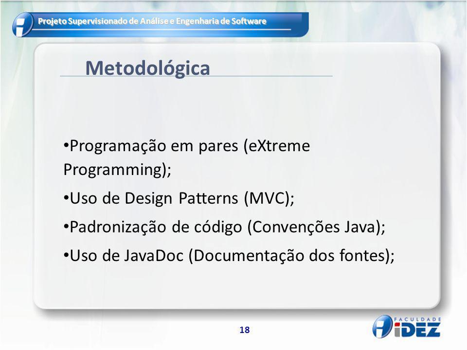 Metodológica Programação em pares (eXtreme Programming);