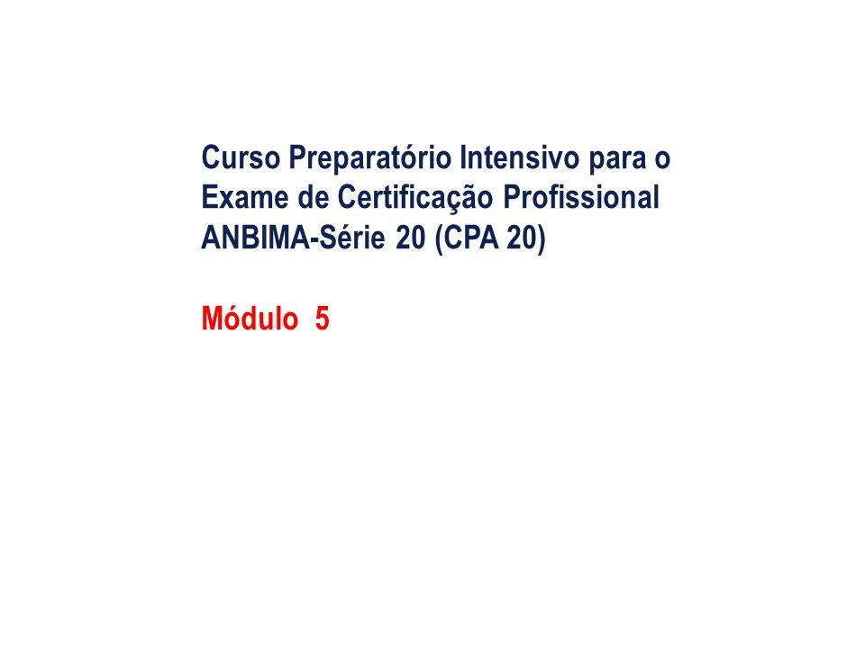 Curso Preparatório Intensivo para o Exame de Certificação Profissional ANBIMA-Série 20 (CPA 20)