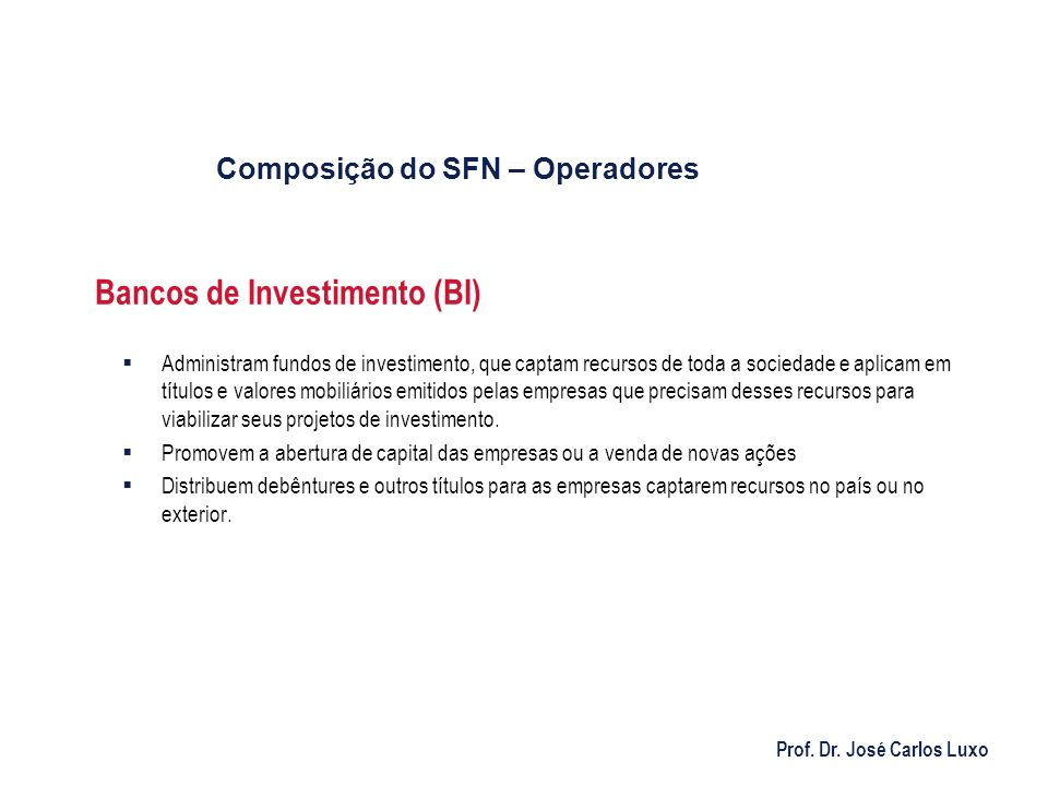 Bancos de Investimento (BI)
