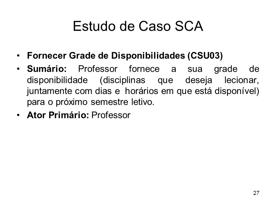 Estudo de Caso SCA Fornecer Grade de Disponibilidades (CSU03)