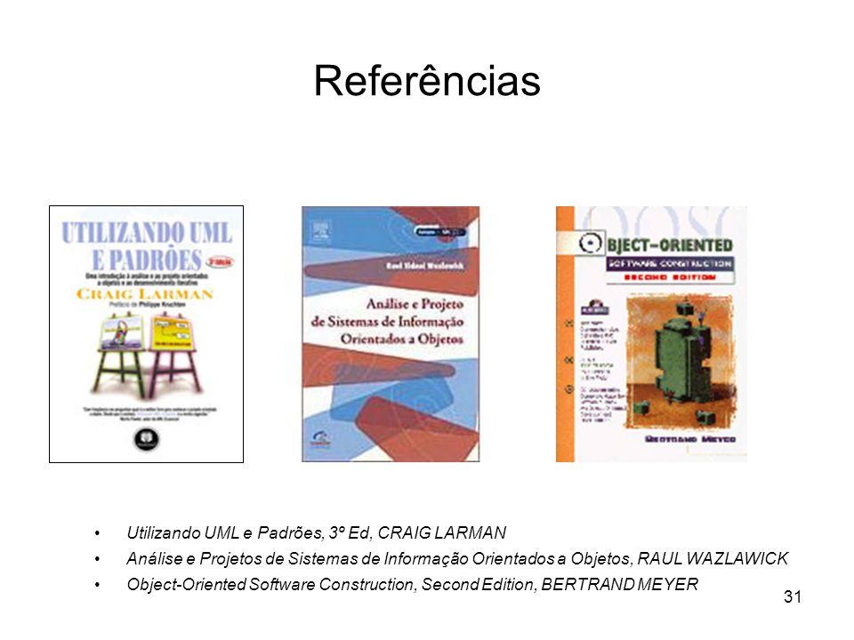 Referências Utilizando UML e Padrões, 3º Ed, CRAIG LARMAN
