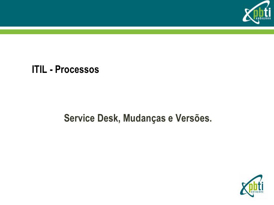 Service Desk, Mudanças e Versões.