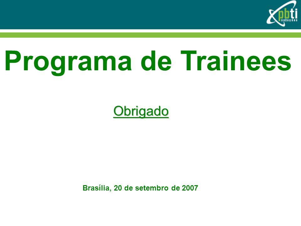 Programa de Trainees Obrigado Brasília, 20 de setembro de 2007