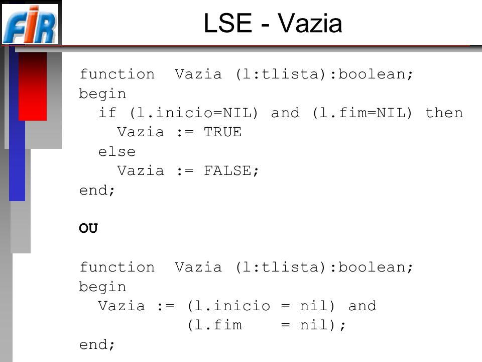 LSE - Vazia function Vazia (l:tlista):boolean; begin