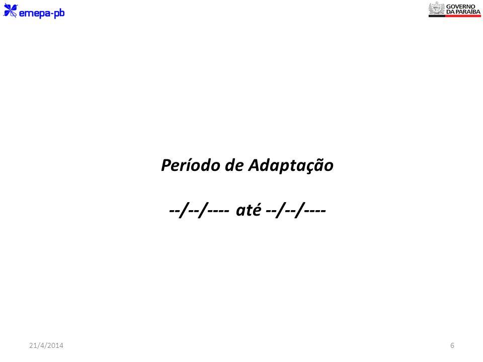 Período de Adaptação --/--/---- até --/--/----
