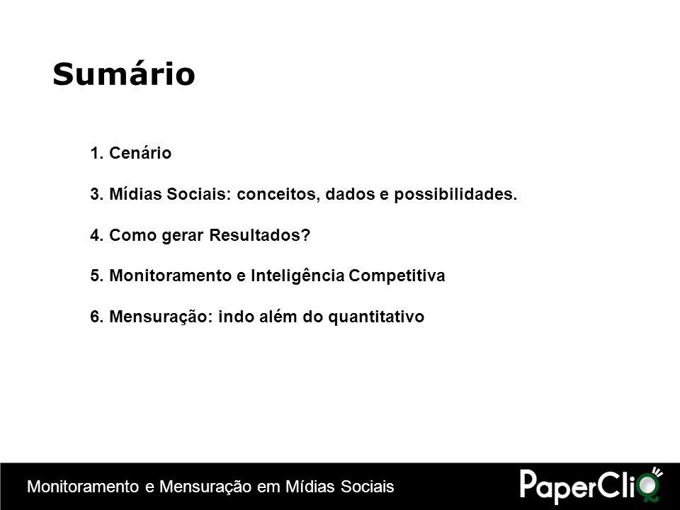 Sumário 1. Cenário. 3. Mídias Sociais: conceitos, dados e possibilidades. 4. Como gerar Resultados