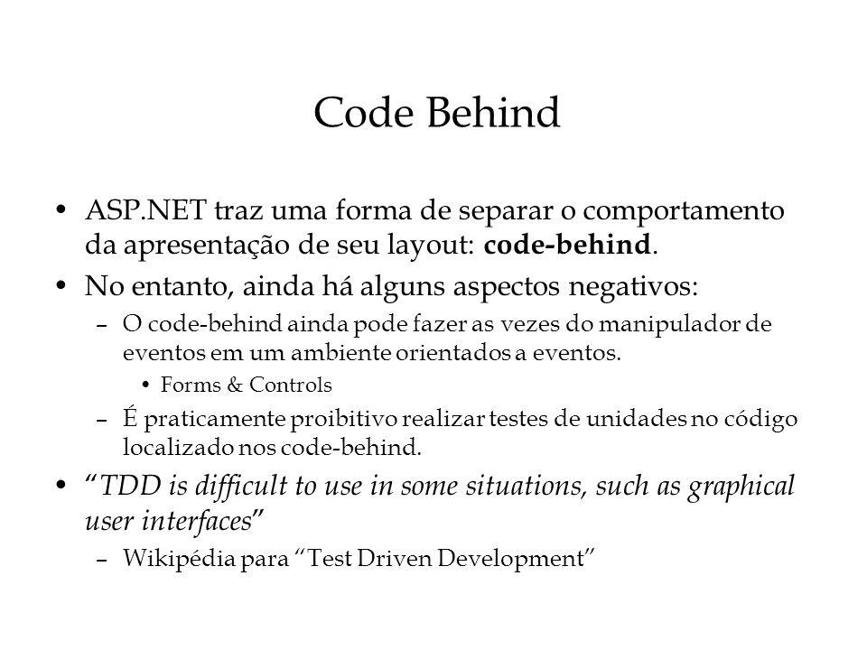 Code Behind ASP.NET traz uma forma de separar o comportamento da apresentação de seu layout: code-behind.