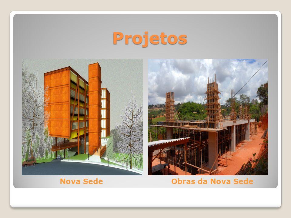 Projetos Nova Sede Obras da Nova Sede