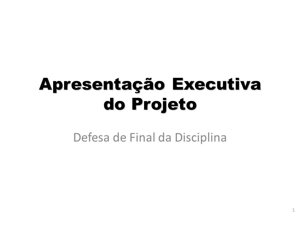 Apresentação Executiva do Projeto