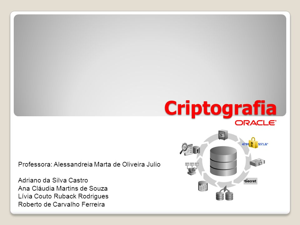 Criptografia Professora: Alessandreia Marta de Oliveira Julio