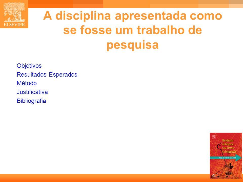 A disciplina apresentada como se fosse um trabalho de pesquisa