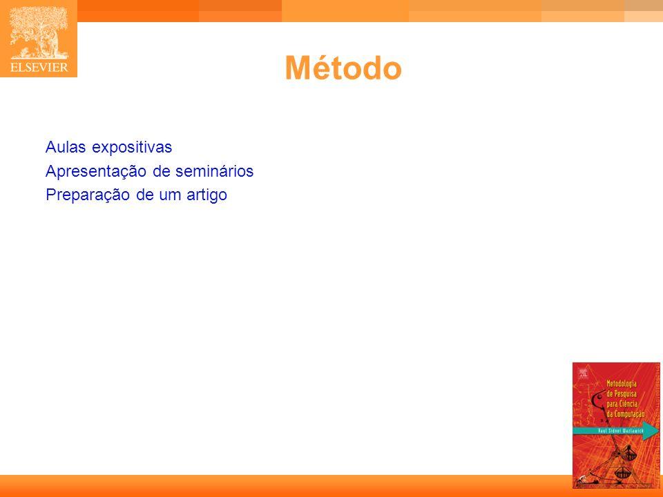Método Aulas expositivas Apresentação de seminários