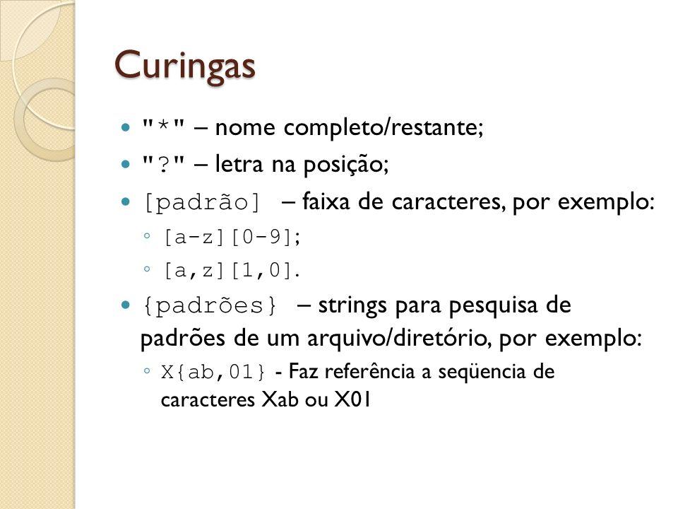 Curingas * – nome completo/restante; – letra na posição;