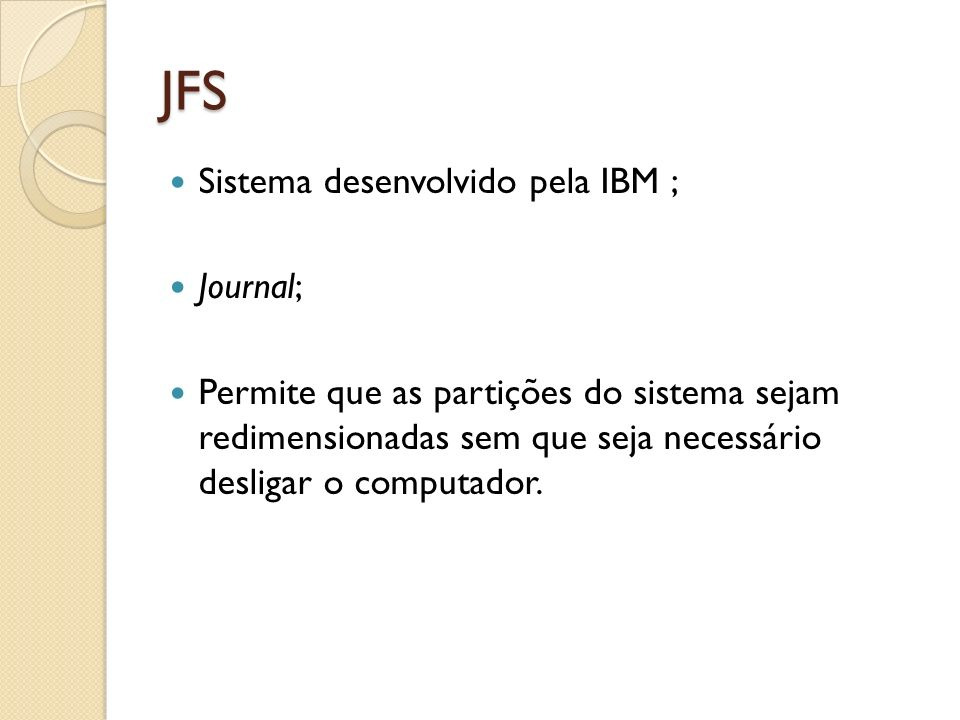JFS Sistema desenvolvido pela IBM ; Journal;