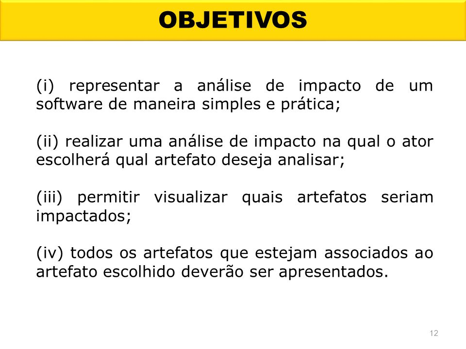 OBJETIVOS (i) representar a análise de impacto de um software de maneira simples e prática;