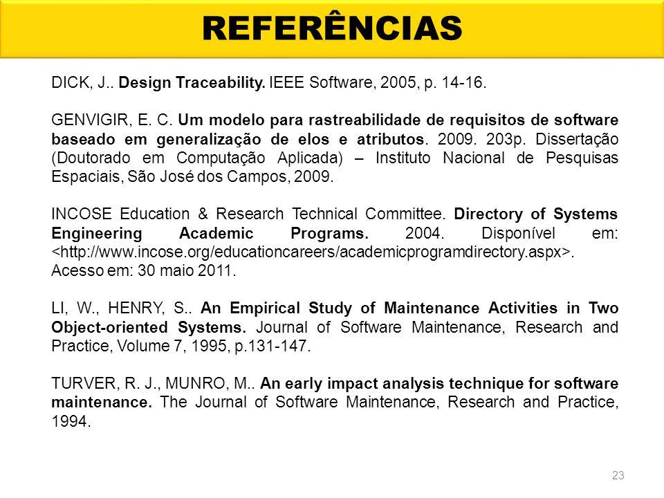 REFERÊNCIAS DICK, J.. Design Traceability. IEEE Software, 2005, p. 14-16.