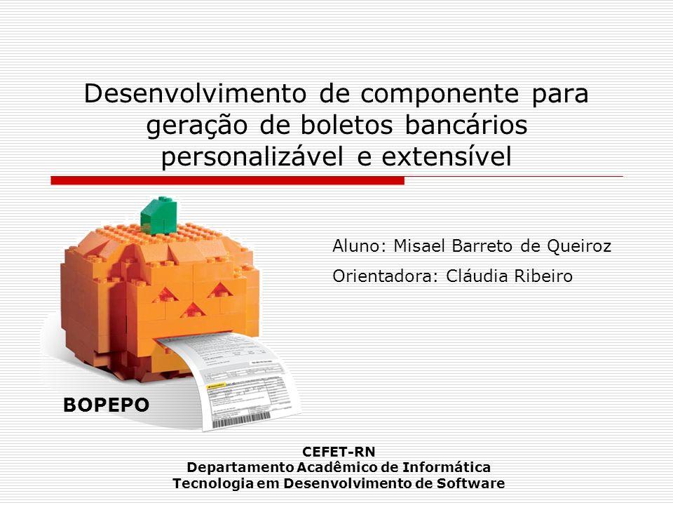Desenvolvimento de componente para geração de boletos bancários personalizável e extensível