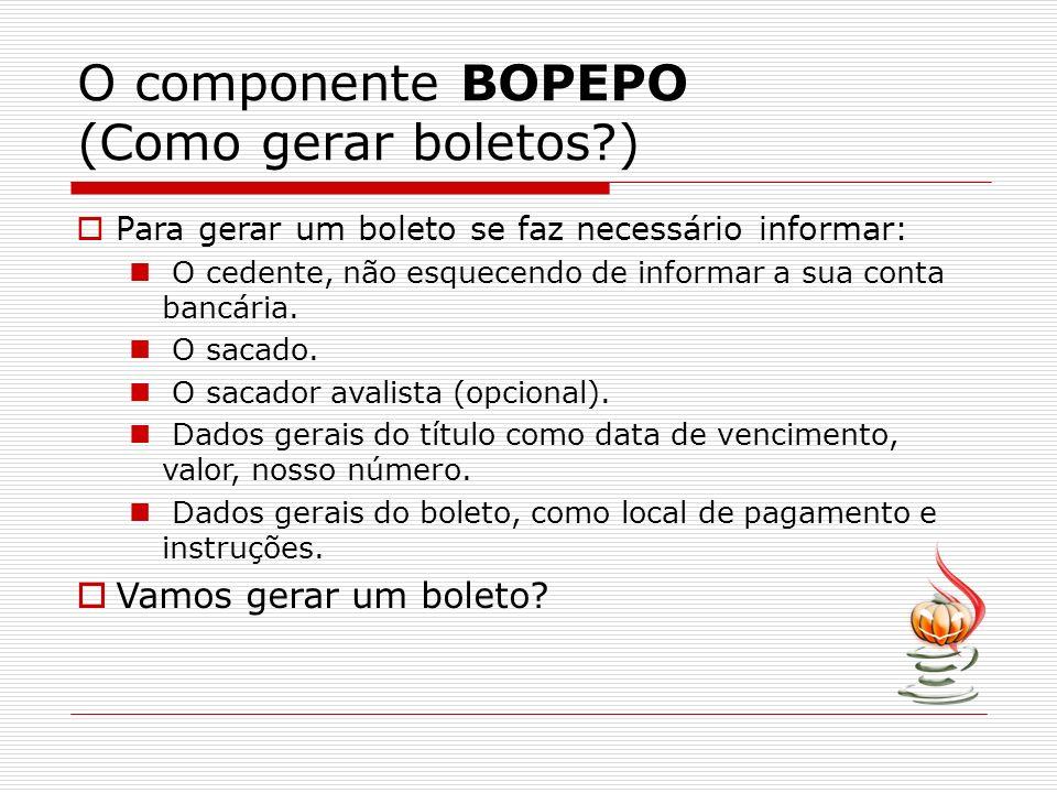 O componente BOPEPO (Como gerar boletos )