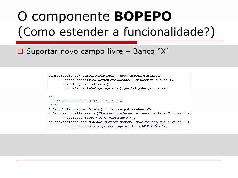 O componente BOPEPO (Como estender a funcionalidade )