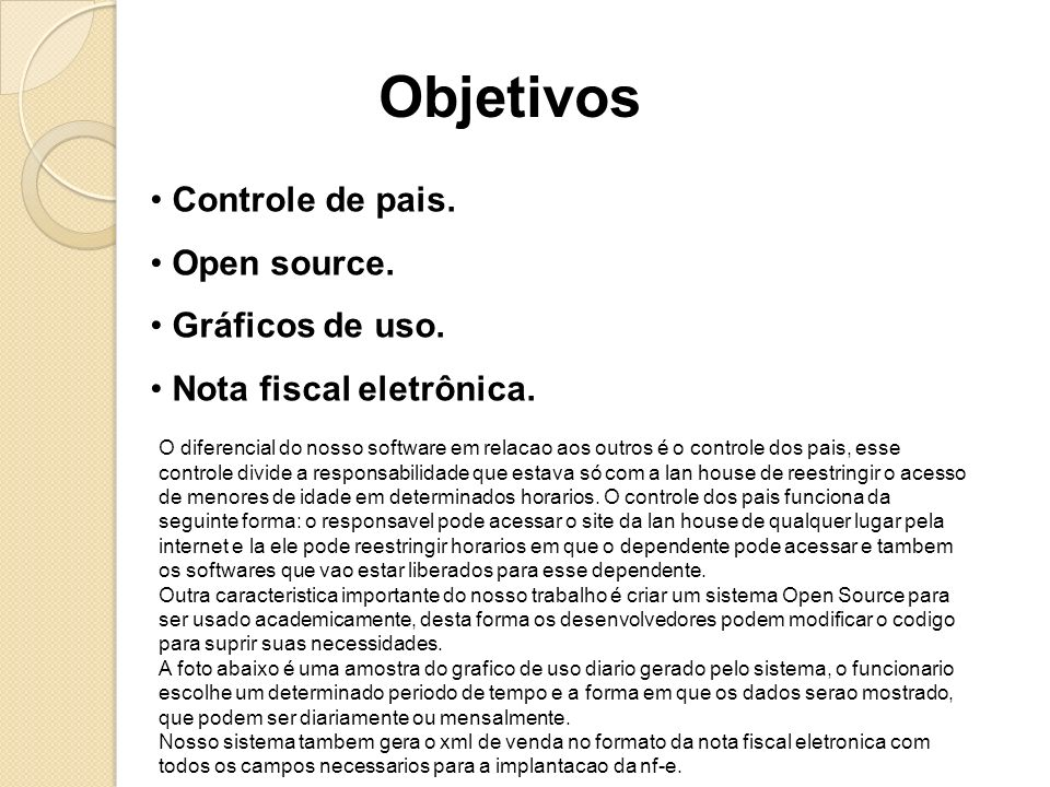 Objetivos Controle de pais. Open source. Gráficos de uso.