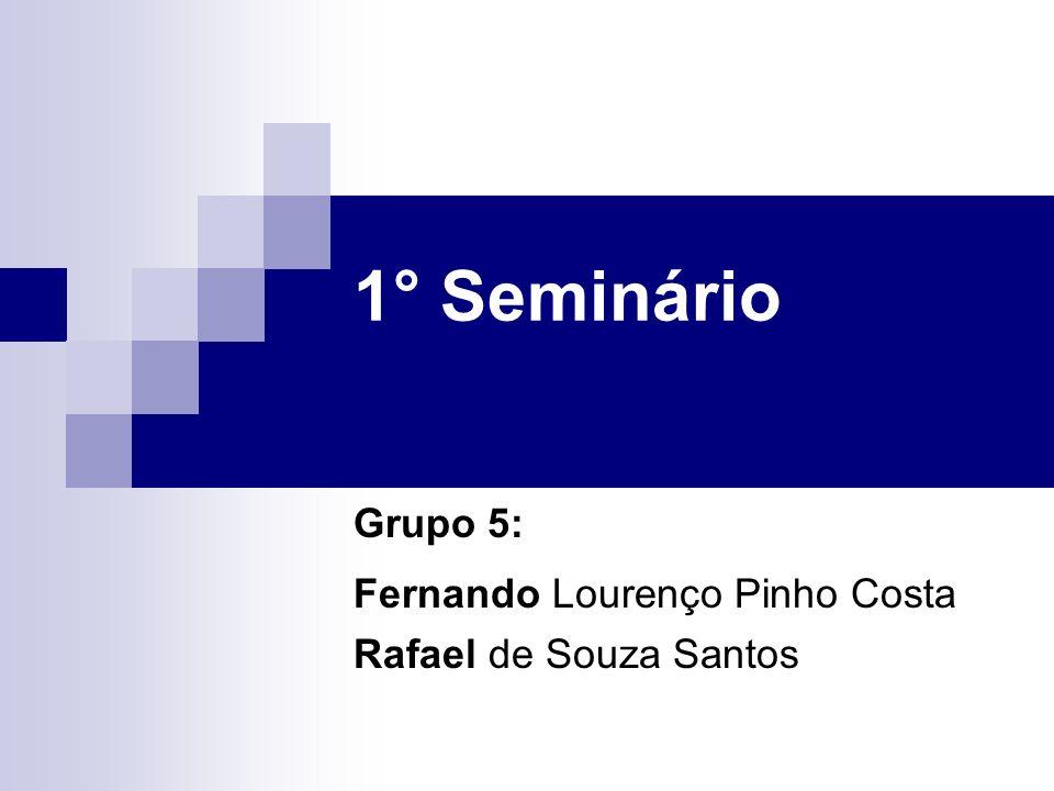 Grupo 5: Fernando Lourenço Pinho Costa Rafael de Souza Santos