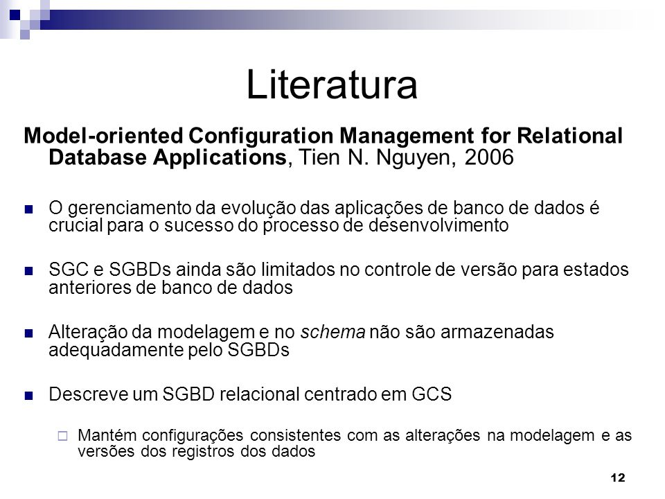 Literatura Model-oriented Configuration Management for Relational Database Applications, Tien N. Nguyen, 2006.