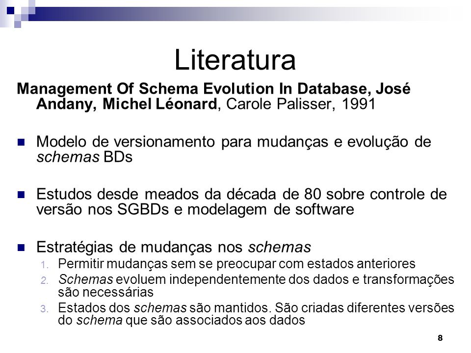 Literatura Management Of Schema Evolution In Database, José Andany, Michel Léonard, Carole Palisser, 1991.