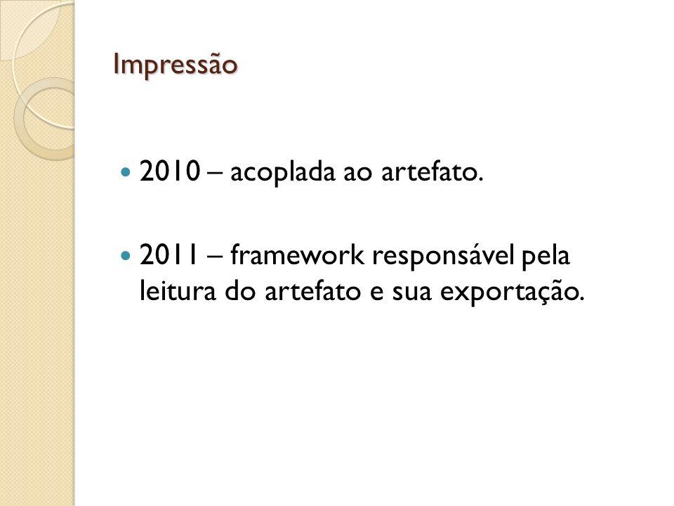 Impressão 2010 – acoplada ao artefato.