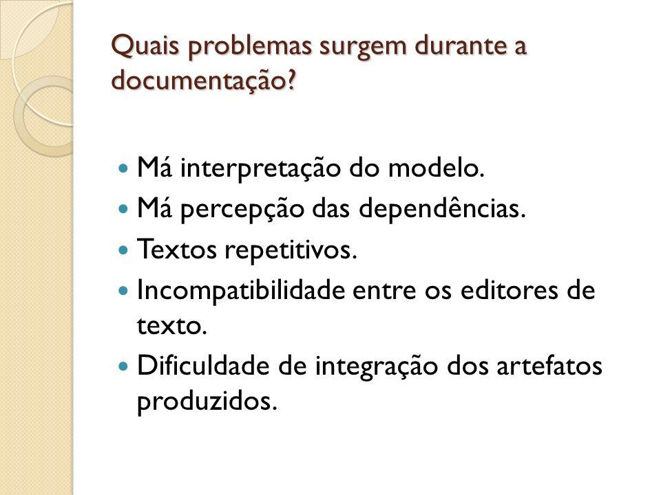Quais problemas surgem durante a documentação