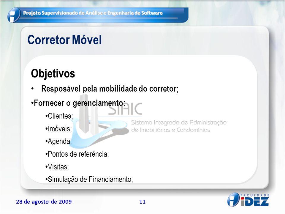 Corretor Móvel Objetivos Resposável pela mobilidade do corretor;