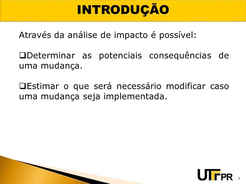 INTRODUÇÃO Através da análise de impacto é possível:
