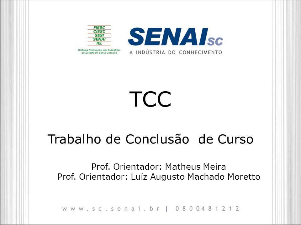 TCC Trabalho de Conclusão de Curso Prof. Orientador: Matheus Meira