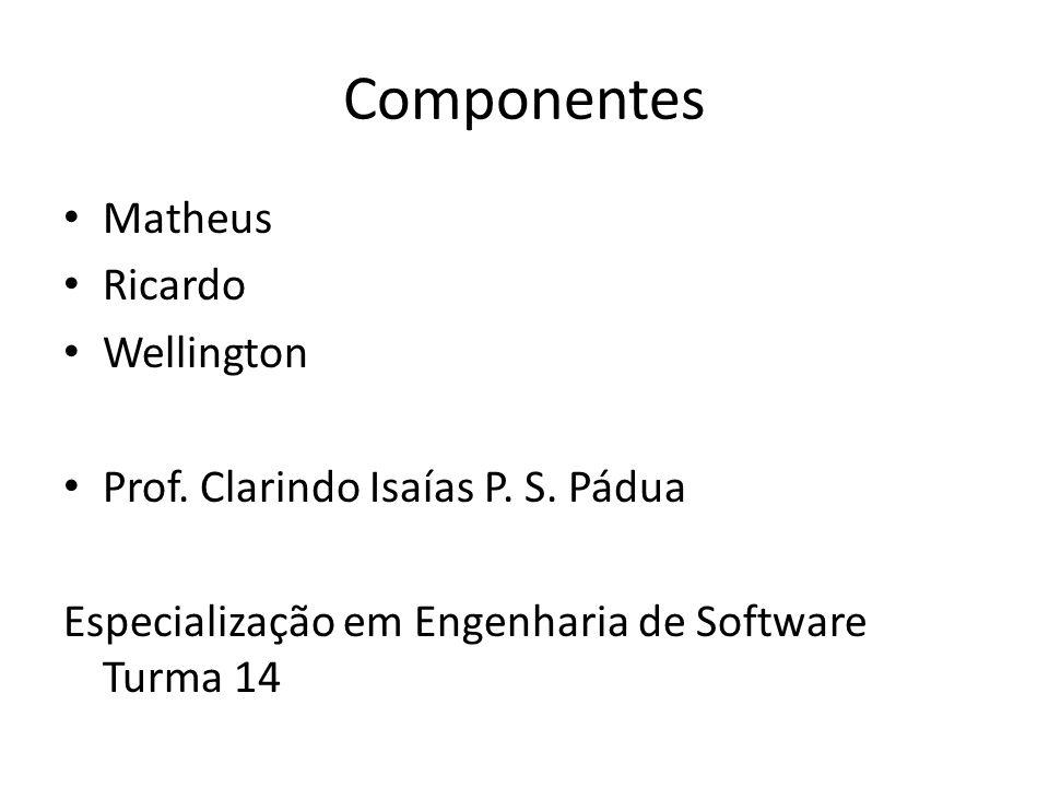 Componentes Matheus Ricardo Wellington