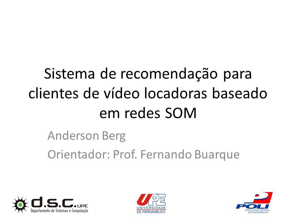 Anderson Berg Orientador: Prof. Fernando Buarque