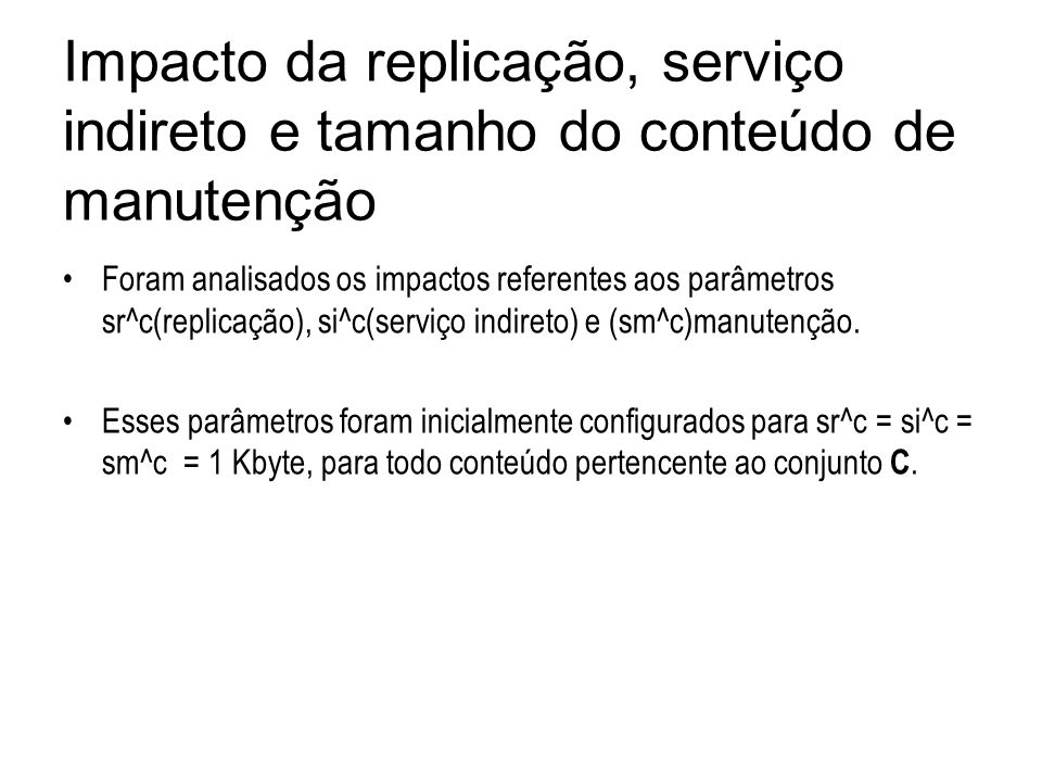 Impacto da replicação, serviço indireto e tamanho do conteúdo de manutenção