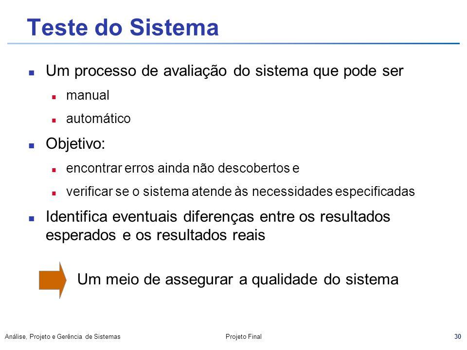 Teste do Sistema Um processo de avaliação do sistema que pode ser