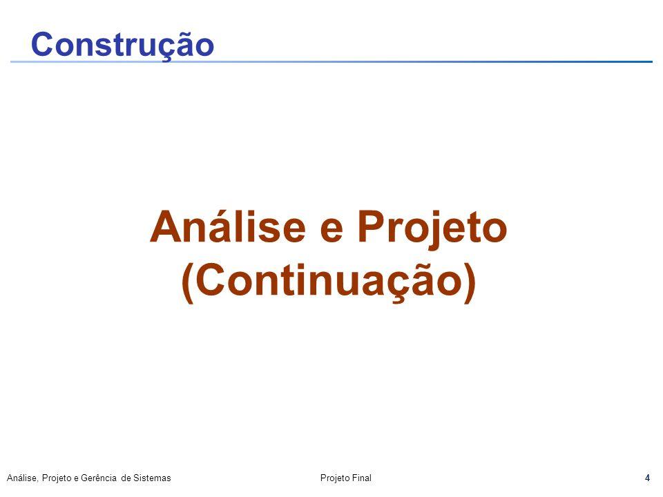 Análise e Projeto (Continuação)