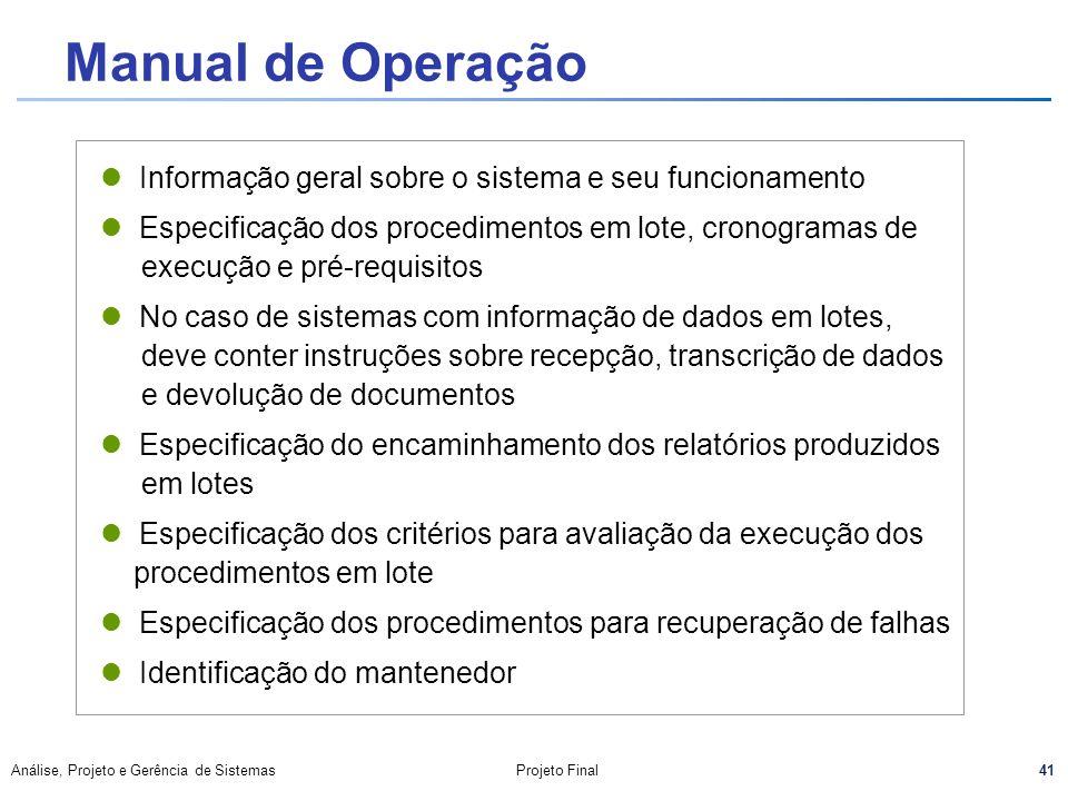 Manual de Operação Informação geral sobre o sistema e seu funcionamento. Especificação dos procedimentos em lote, cronogramas de.