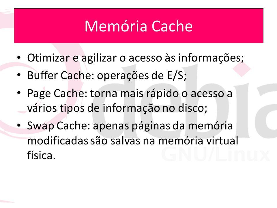 Memória Cache Otimizar e agilizar o acesso às informações;
