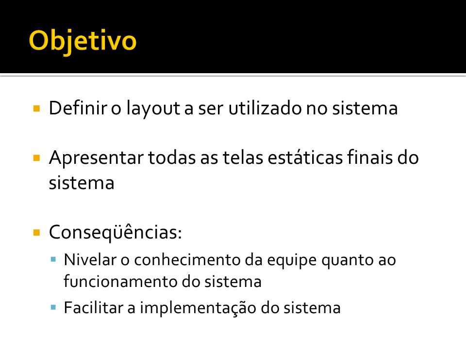 Objetivo Definir o layout a ser utilizado no sistema