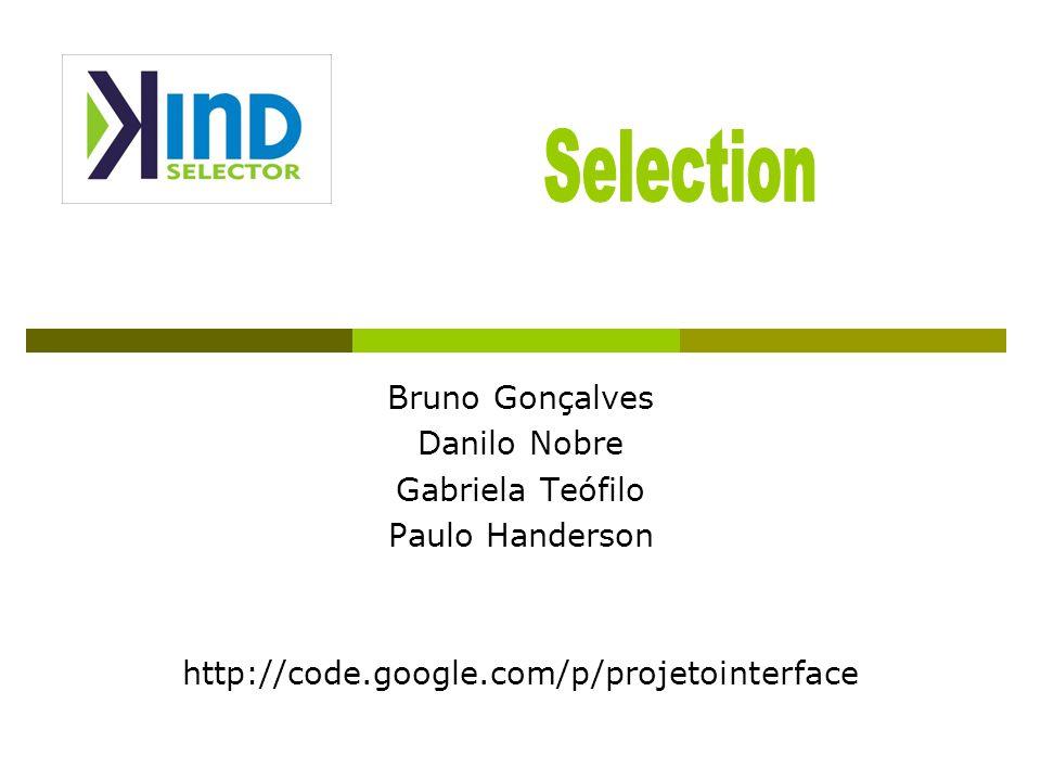 Bruno Gonçalves Danilo Nobre. Gabriela Teófilo. Paulo Handerson.